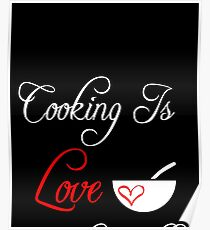 Funny Cooking Shirt   Cooking Is Love Made Visible Shirt Poster