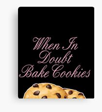 Funny Baking Gift   When In Doubt, Bake Cookies Canvas Print