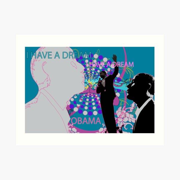 I have a dream... Art Print