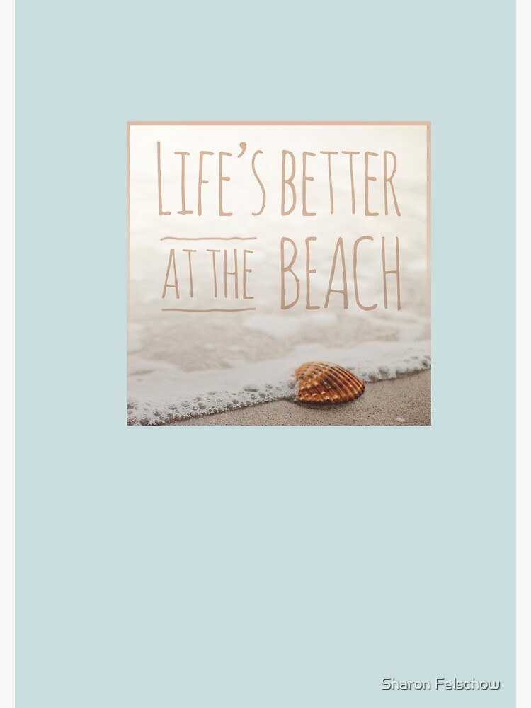 Life's Better at the Beach by dtastudio