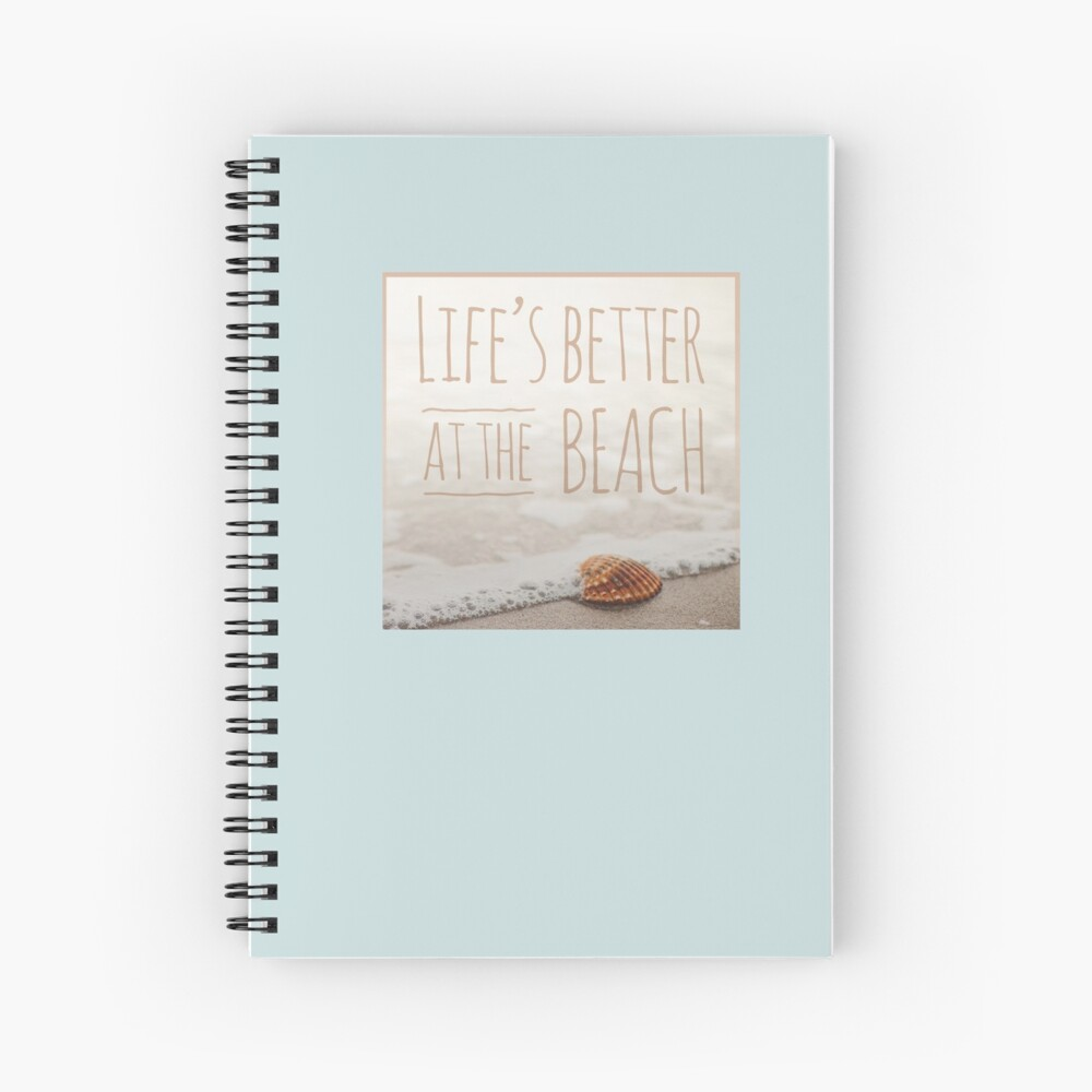 Life's Better at the Beach Spiral Notebook
