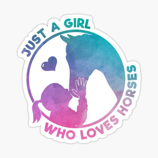 Equestrian Women Girls Love Their Horses Gift Sticker
