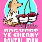 Dog Vest Ye Cherry Dental Men by DocHackenbush