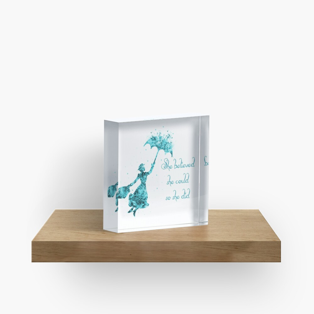 She believed she could so she did. Acrylic Block