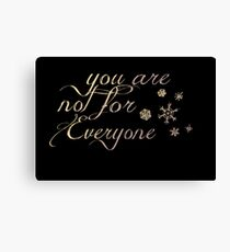 You Are Not For Everyone Canvas Print