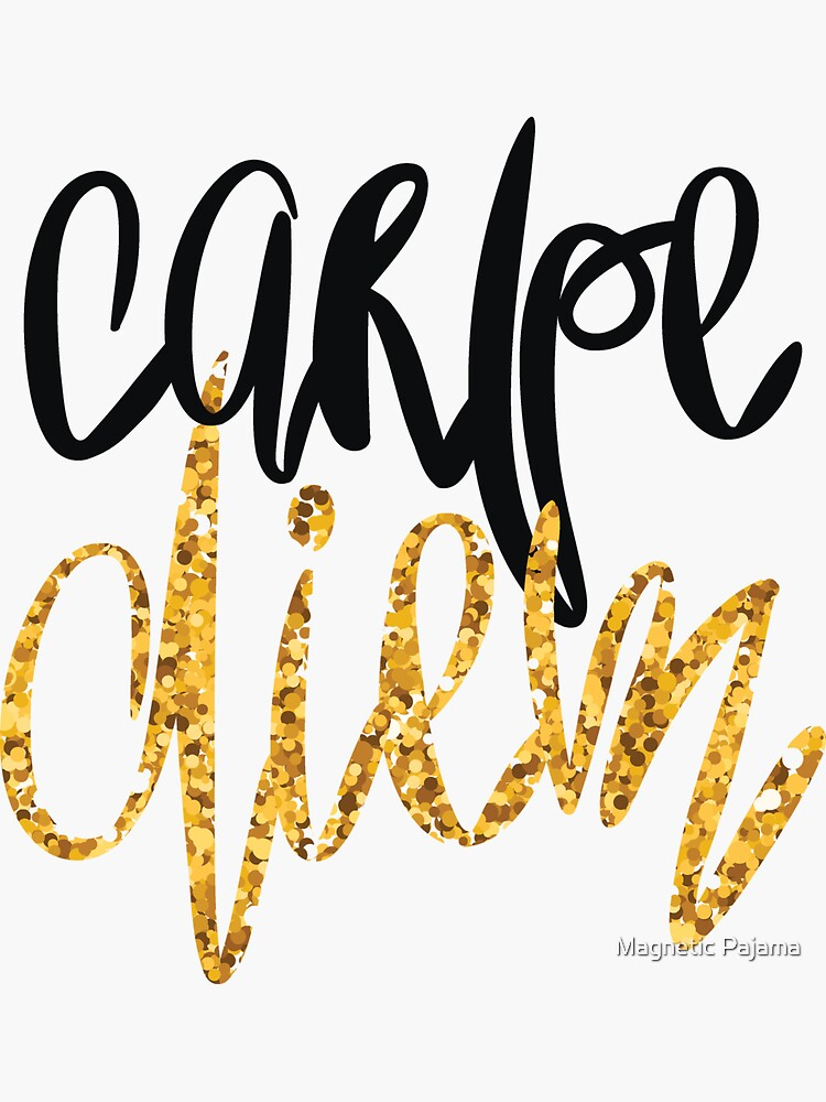 """""""Carpe Diem"""" Black and Gold """"Seize the Day"""" by MagneticMama"""