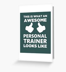 This Is What An Awesome Personal Trainer Looks Like  Greeting Card