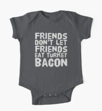 Friends Don't Let Friends Eat Turkey Bacon One Piece - Short Sleeve