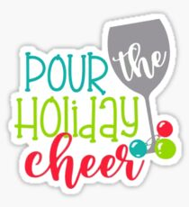 Pour the Holiday Cheer Sticker