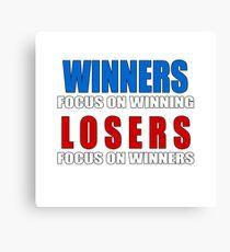 Winners Focus On Winning Losers Focus On Winners Canvas Print