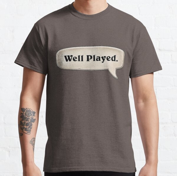 Well Played Emote Classic T-Shirt
