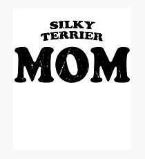 Silky Terrier Mom Dog Mother Cute Pet Distressed T-Shirt Gift For Animal Lover Shelter Worker Funny Photographic Print
