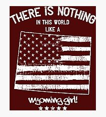 USA: Nothing Like A Wyoming State Girl Gift Photographic Print