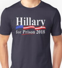 Hillary for prison 2018 T-Shirt