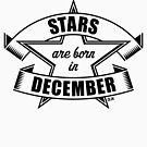 Stars are born in Dezember (Birthday Present / Birthday Gift / Black) by MrFaulbaum