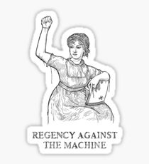 Regency Against The Machine (White) Sticker