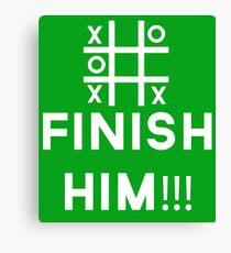finish him Canvas Print