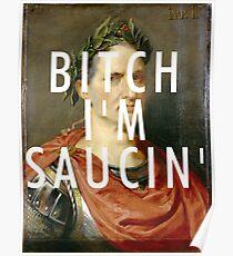 BITCH I AM SAUCIN // POST MALONE Poster