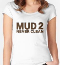 Nathan for You - MUD 2: NEVER CLEAN Shirt Women's Fitted Scoop T-Shirt