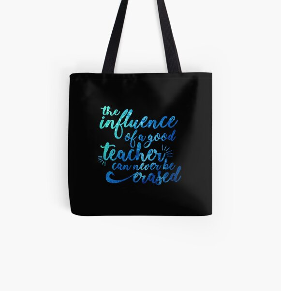 Influence of a Teacher Can Never be Erased All Over Print Tote Bag