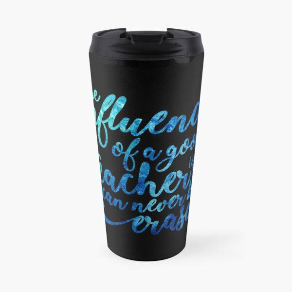 Influence of a Teacher Can Never be Erased Travel Mug