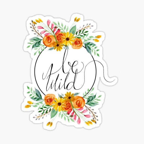 Be Wild Fall Flowers Sticker