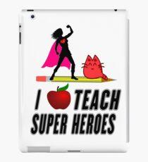 I Teach or Train Super Heroes Students  iPad Case/Skin