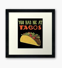 You Had Me At Tacos Funny Taco Lover Gifts Food Item Framed Print