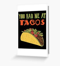 You Had Me At Tacos Funny Taco Lover Gifts Food Item Greeting Card