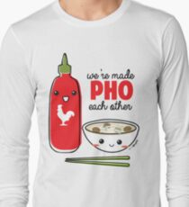 We're Made PHO Each Other Long Sleeve T-Shirt