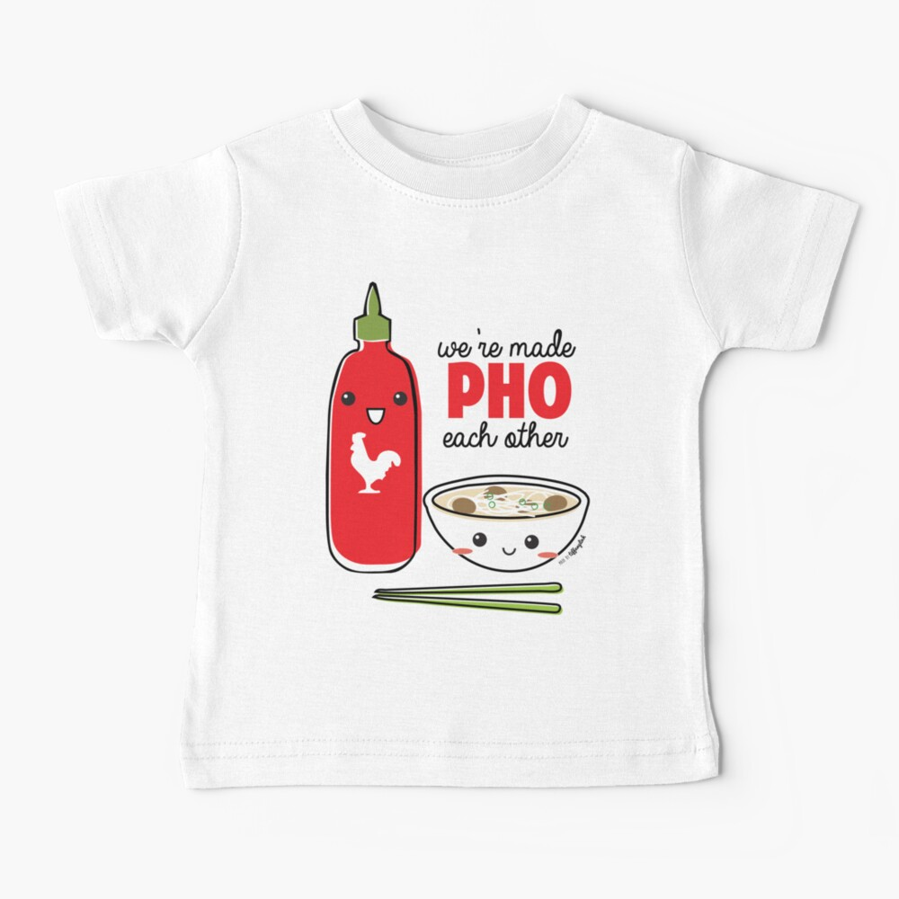 We're Made PHO Each Other Baby T-Shirt