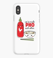 We're Made PHO Each Other iPhone Case