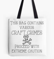 Craft Crimes Tote Bag