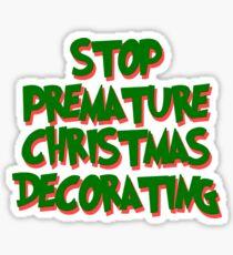 Stop Premature Christmas Decorating Sticker
