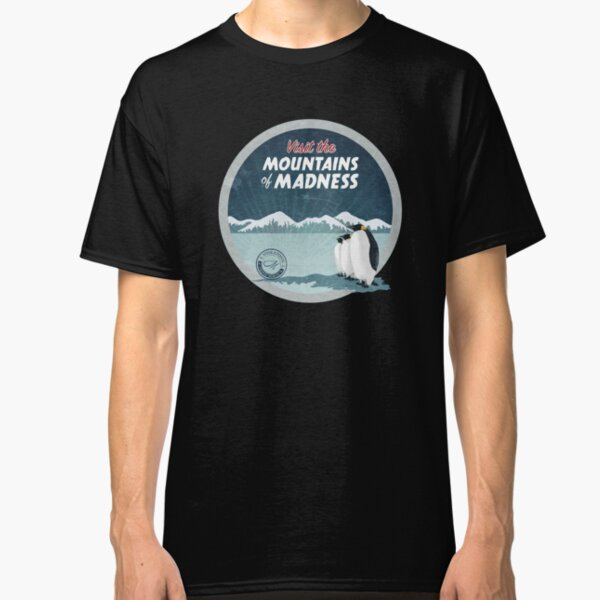 Visit the Mountains of Madness - Round Classic T-Shirt