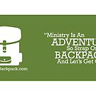 Ministry Is An Adventure by MinistryBackpac