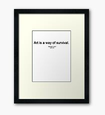"ART IS A WAY OF SURVIVAL. (""IMAGINE YOKO"" yoko ono) Framed Print"