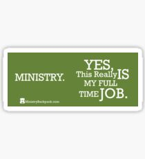 Ministry. Yes, This Really Is My Full Time Job. Sticker