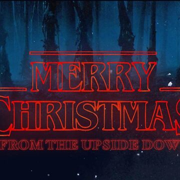 MERRY CHRISTMAS FROM THE UPSIDE DOWN - STRANGER THINGS by SpaceFizz