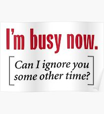 I'm Busy Now Poster