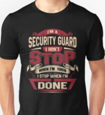 I AM A SECURITY GUARD I DON'T STOP Unisex T-Shirt