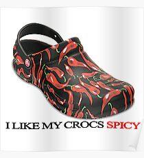 Spicy Crocs Poster
