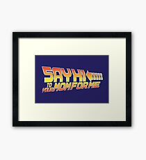 Say Hi To Your Mom For Me Framed Print