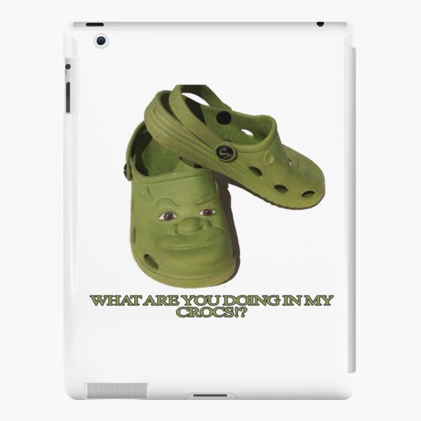 What are you doing in my Shrek Crocs iPad Snap Case