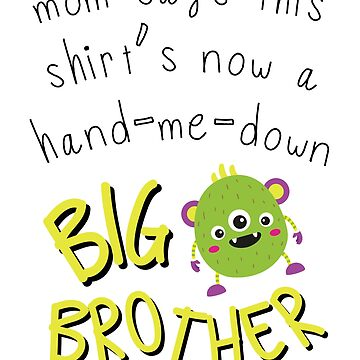 Hand me down shirt for Big Brother by WOWe