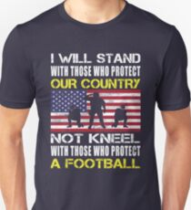 Stand for The Flag Not Kneel With Football Players Unisex T-Shirt