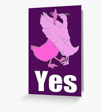 Yes! Goose in Love Greeting Card