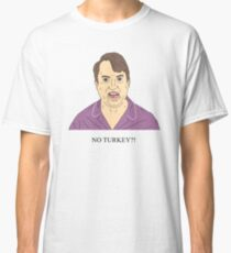 Mark Corrigan | NO TURKEY?! Classic T-Shirt
