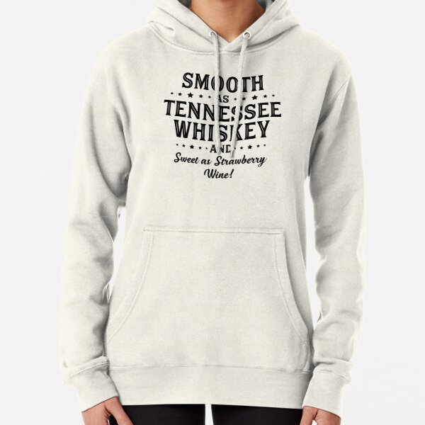 SMOOTH AS TENNESSEE WHISKEY Pullover Hoodie