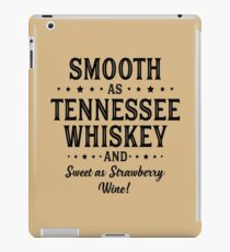 SMOOTH AS TENNESSEE WHISKEY iPad Case/Skin